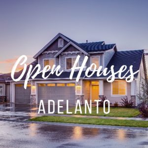 Adelanto Open Houses